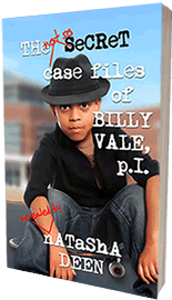 The Not So Secret Case Files of Billy Vale P.I. by Natasha Deen